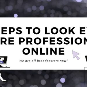 The 7 steps to Look Even More Professional Online